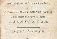 Halotti huszonöt prédikácziók, a mellyeket öszve-szedett és a T. N. és V. Szilassy László... költségével kiadott. Pest és Pozsony, 1790-1796. Hat darab. (I. Pest, 1790., II-IV. Pozsony és Pest (Landerer), 1792., 1794-1796., I. és II. Darab. 2. kiadás. Pozsony és Pest, 1795., 1800. Patzkó Ferencz Ágoston kiadó a szerzőnek honoráriumul ezen munkából 200 darabot adott)