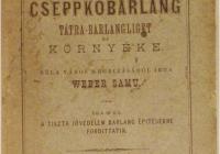 A szepes-bélai cseppkőbarlang. Tátra-Barlangliget környéke., Rajzokkal és térképpel. 1886. Késmárk