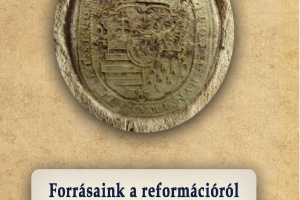 A Borsod-Abaúj-Zemplén Megyei Levéltár reformációs forráskötete