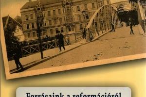 """Megjelent a """"Forrásaink a reformációról"""" című kötetünk"""