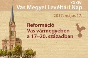 XXXIV. Vas Megyei Levéltári Nap: Reformáció Vas vármegyében a 17–20. században
