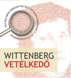 """Tájékoztató az """"Utazás Wittenbergbe"""" verseny döntőben részt vevő csapatai számára"""