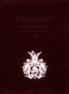 Projekteredmény: Elkészült a Debrecent szabad királyi várossá nyilvánító 1693. évi oklevél reprint kiadása