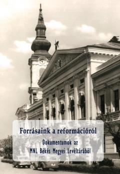Dokumentumok a protestáns egyházakról az MNL Békés Megyei Levéltárából