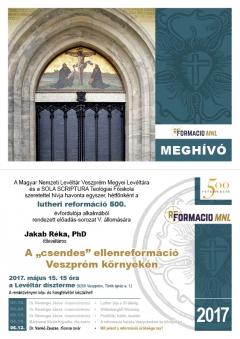 """Előadás-sorozat a reformáció 500. évfordulója alkalmából - V. A """"csendes"""" ellenreformáció Veszprém környékén"""