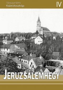 Jeruzsálemhegy – Veszprémi Kaleidoszkóp IV.